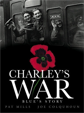 Charley's War (Vol. 4): Blue's Story by Pat Mills