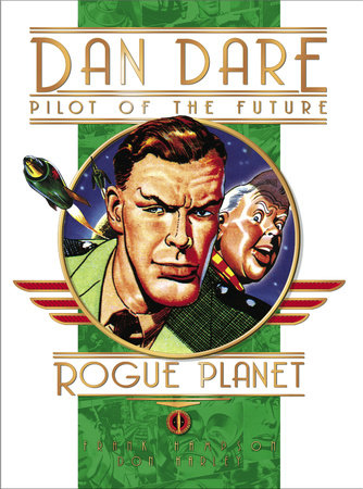 Classic Dan Dare: The Rogue Planet by Frank Hampson and Don Harley