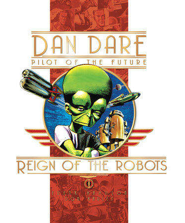 Classic Dan Dare: The Reign of the Robots by Frank Hampson