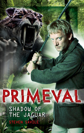 Primeval: Shadow of the Jaguar by Steven Savile
