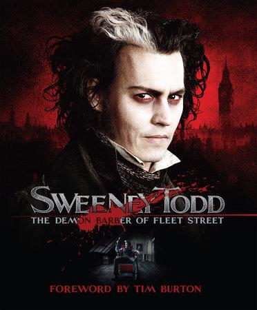 Sweeney Todd: The Demon Barber of Fleet Street by Mark Salisbury