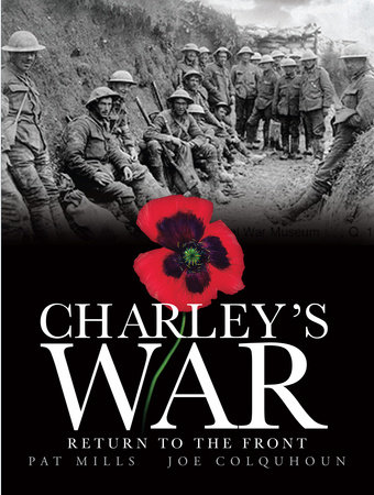 Charley's War (Vol. 5): Return to the Front by Pat Mills