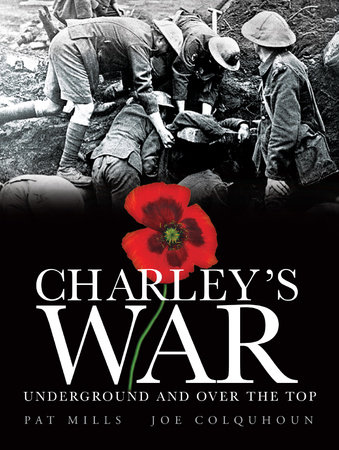 Charley's War (Vol. 6): Underground and Over the Top by Pat Mills