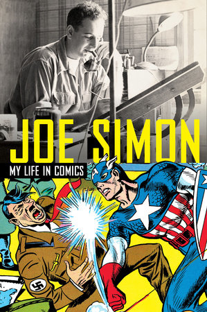 Joe Simon: My Life in Comics by Joe Simon