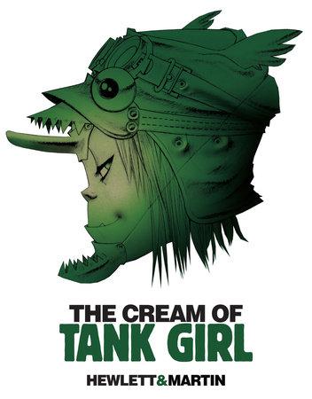 The Cream of Tank Girl by Alan C. Martin