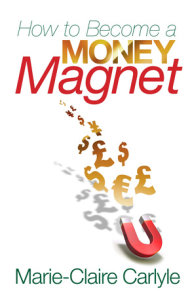 How to Become a Money Magnet