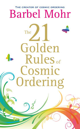 The 21 Golden Rules for Cosmic Ordering by Barbel Mohr