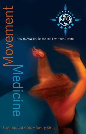 Movement Medicine by Susannah Darling-Khan and Ya'Acov Darling-Khan