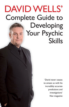 David Wells' Complete Guide To Developing Your Psychic Skills by David Wells