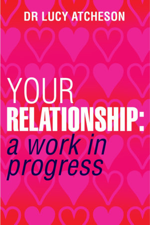 Your Relationship by Lucy Atcheson