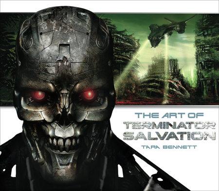 The Art of Terminator Salvation by Tara Bennett