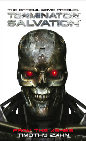 Terminator Salvation: From the Ashes by Timothy Zahn