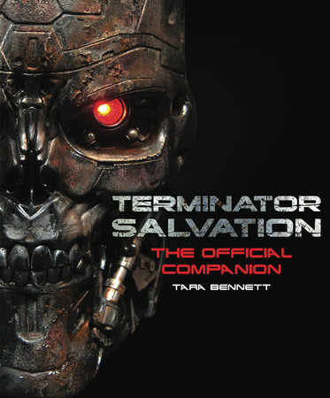 Terminator Salvation: The Movie Companion (Hardcover edition) by Tara Bennett