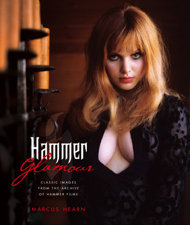 Hammer Glamour: Classic Images From the Archive of Hammer Films by Marcus Hearn