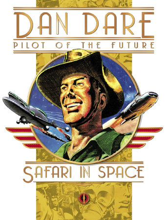 Classic Dan Dare: Safari in Space by Frank Hampson