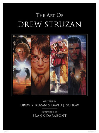 The Art of Drew Struzan by Drew Struzan and David J. Schow