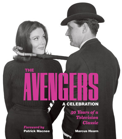 The Avengers: A Celebration by Marcus Hearn