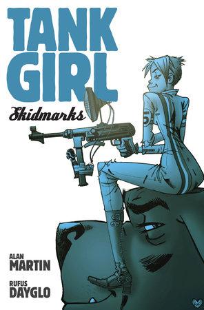 Tank Girl: Skidmarks by Alan C Martin