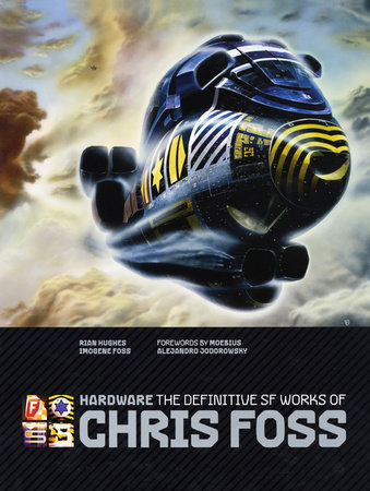 Hardware: The Definitive SF Works of Chris Foss by Chris Foss