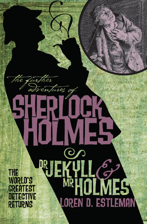 The Further Adventures of Sherlock Holmes: Dr. Jekyll and Mr. Holmes by Loren Estleman