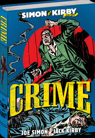The Simon and Kirby Library: Crime by