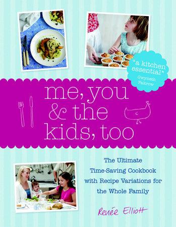 Me, You & the Kids, Too by Renee Elliott