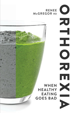 Orthorexia   by Renee McGregor