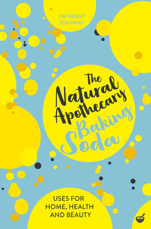 The Natural Apothecary: Baking Soda by Dr. Penny Stanway