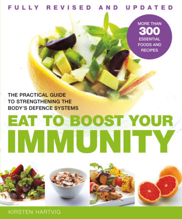 Eat To Boost Your Immunity by Kristen Hartvig