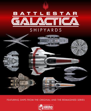 The Ships of Battlestar Galactica by Jo Bourne, Neil Kelly, Richard Mead and Alice Peebles
