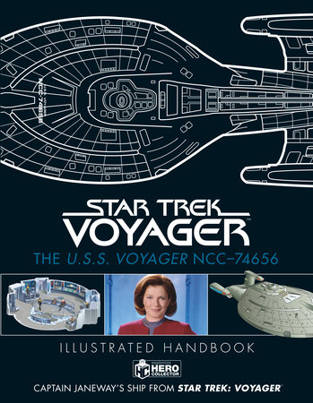 Star Trek: The U.S.S. Voyager NCC-74656 Illustrated Handbook by Ben Robinson