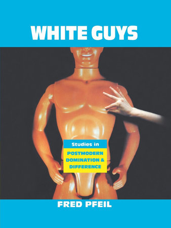White Guys by Fred Pfeil
