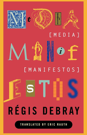 Media Manifestos by Regis Debray