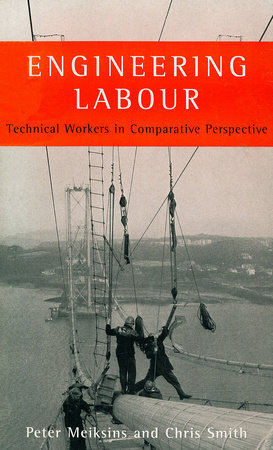 Engineering Labour by Peter Meiksins and Chris Smith (editors)