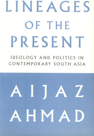 Lineages of the Present by Aijaz Ahmad