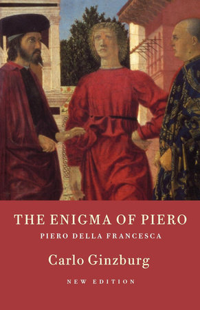 The Enigma of Piero by Carlo Ginzburg