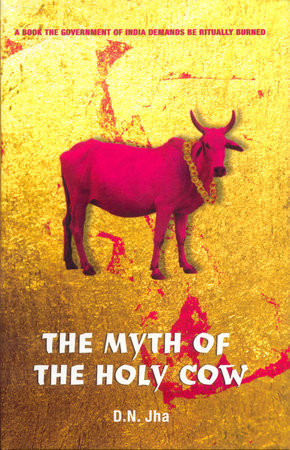 The Myth of the Holy Cow by D.N. Jha