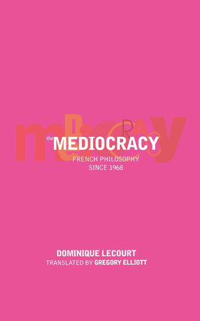 The Mediocracy by Dominique Lecourt