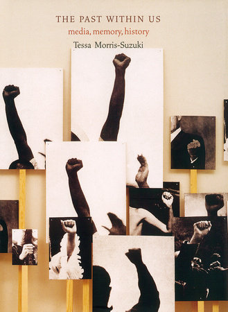The Past Within Us by Tessa Morris-Suzuki