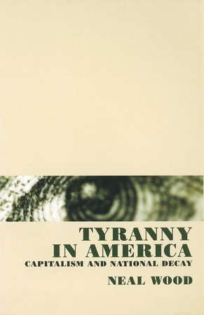 Tyranny in America by Neal Wood