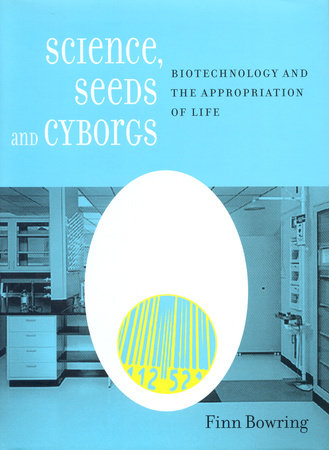 Science, Seeds, and Cyborgs by Finn Bowring