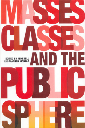 Masses, Classes and the Public Sphere by