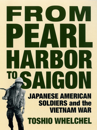 From Pearl Harbor to Saigon by Toshio Whelchel