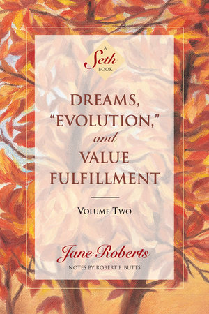 Dreams, Evolution, and Value Fulfillment, Volume Two by Jane Roberts