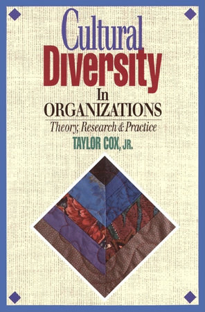 Cultural Diversity in Organizations by Taylor H. Cox, Jr.