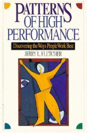 Patterns of High Performance by Jerry L. Fletcher