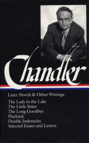 Raymond Chandler: Later Novels and Other Writings (LOA #80)
