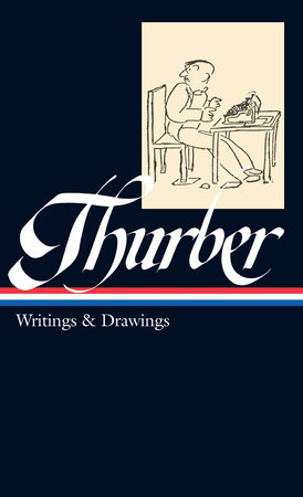 James Thurber: Writings & Drawings (LOA #90) by James Thurber