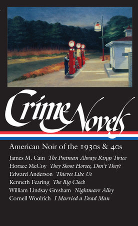 Crime Novels: American Noir of the 1930s & 40s (LOA #94) by