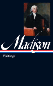 James Madison: Writings (LOA #109)